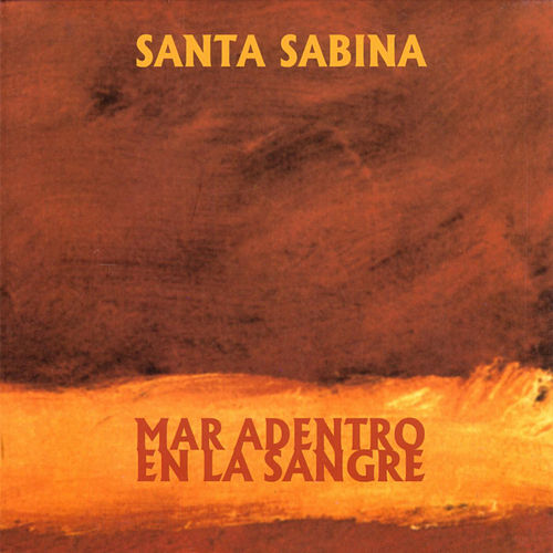 Play & Download Mar Adentro En La Sangre by Santa Sabina | Napster