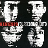 Play & Download You Are Being Lied To by Kinesis | Napster