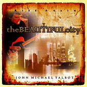 Play & Download The Beautiful City by John Michael Talbot | Napster