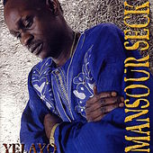 Play & Download Yelayo by Mansour Seck | Napster