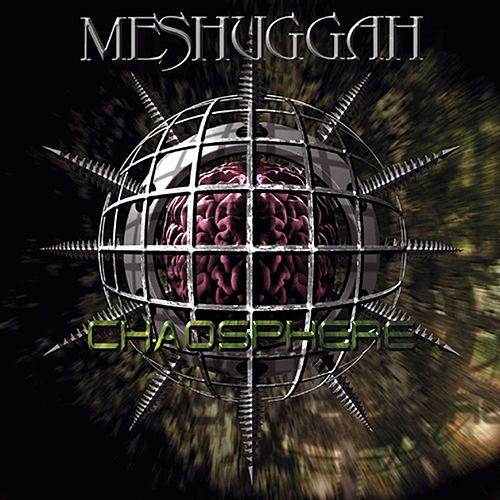 Play & Download Chaosphere by Meshuggah | Napster