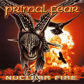 Play & Download Nuclear Fire by Primal Fear | Napster