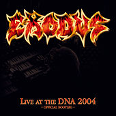 Play & Download Live at the DNA 2004 - Official bootleg by Exodus | Napster
