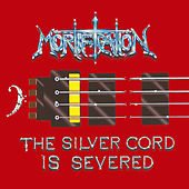 Play & Download The silver cord is severed by Mortification | Napster