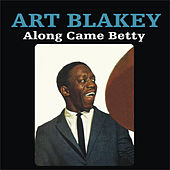 Play & Download Along Came Betty by Art Blakey | Napster