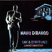 Sax & Spirituals Lamastabastani by Manu Dibango