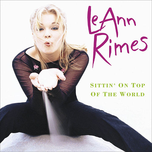 Play & Download Sittin' On Top Of The World by LeAnn Rimes | Napster