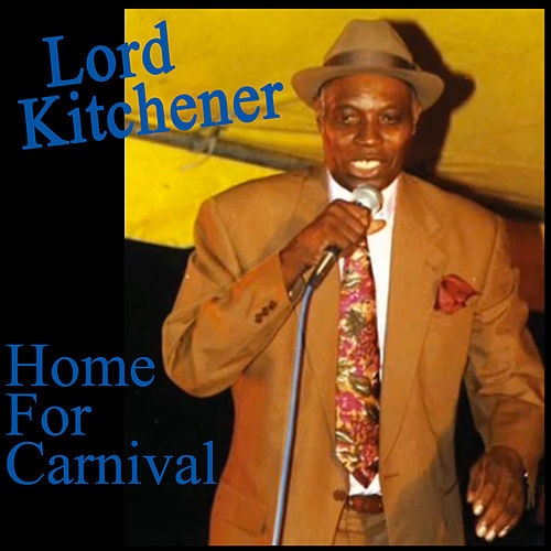 Home for Carnival by Lord Kitchener