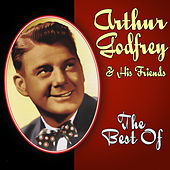 Play & Download The Best Of by Arthur Godfrey | Napster