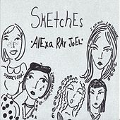 Play & Download Sketches by Alexa Ray Joel | Napster