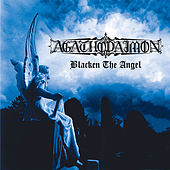 Play & Download Blacken The Angel by Agathodaimon   Napster