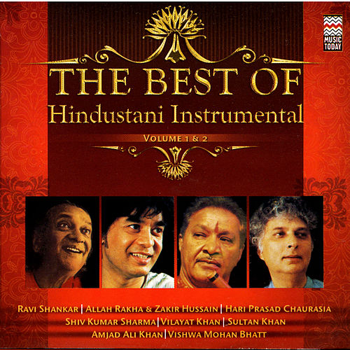 The Best Of Hindustani Instrumental, Vol. 1 & 2 by Various Artists