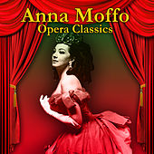 Play & Download Opera Classics by Anna Moffo | Napster