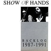 Play & Download Backlog 1987-1991 by Show of Hands | Napster