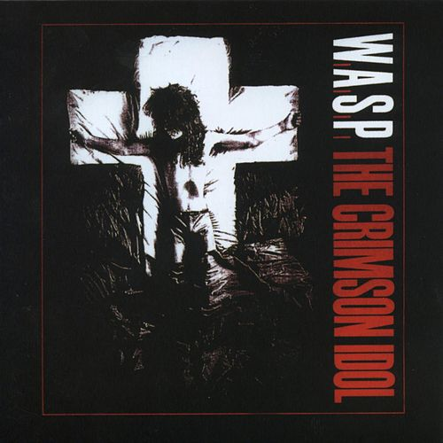 The Crimson Idol by W.A.S.P.