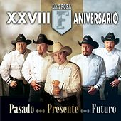 Play & Download Pasado, Presente Y Futuro by La Tropa F | Napster