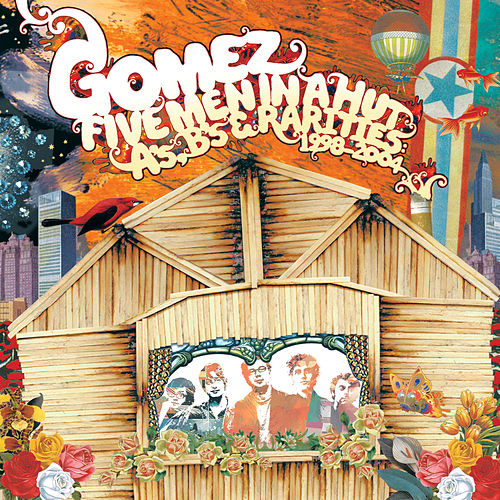 Play & Download Five Men In A Hut (A's, B's and Rarities: 1998 - 2004) by Gomez | Napster
