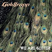 Play & Download We Are Glitter by Goldfrapp | Napster