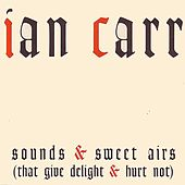 Sounds And Sweet Airs by Ian Carr