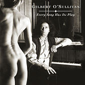 Every Song Has Its Play by Gilbert O'Sullivan