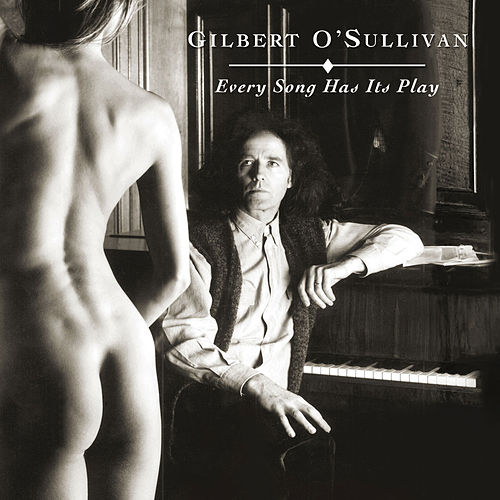Play & Download Every Song Has Its Play by Gilbert O'Sullivan | Napster