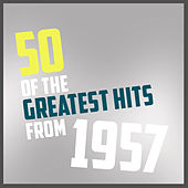 50 of the Greatest Hits from 1957 von Various Artists