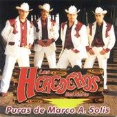 Play & Download Puras De Marco A. Solis by Los Herederos Del Norte | Napster