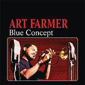 Play & Download Blue Concept by Art Farmer | Napster