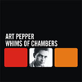 Play & Download Whims of Chambers by Art Pepper | Napster