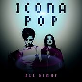 Play & Download All Night by Icona Pop | Napster