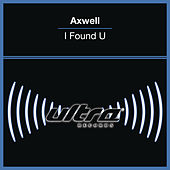 Play & Download I Found U by Axwell | Napster