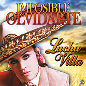 Play & Download Imposible Olvidarte by Lucha Villa | Napster