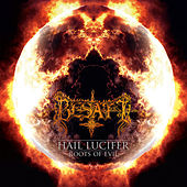 Play & Download Hail Lucifer - Roots of Evil by Besatt | Napster
