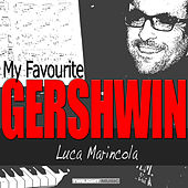 Play & Download My Favourite Gershwin by Luca Marincola | Napster