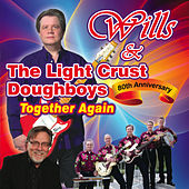 Play & Download Wills & The Light Crust Doughboys: 80th Anniversary, Together Again by Various Artists | Napster