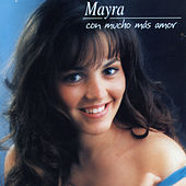 Play & Download Con Mucho Amor by Mayra | Napster