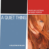 A Quiet Thing by Madeline Eastman