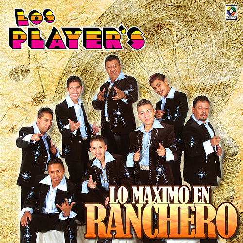 Play & Download Lo Maximo en Ranchero by Los Players | Napster