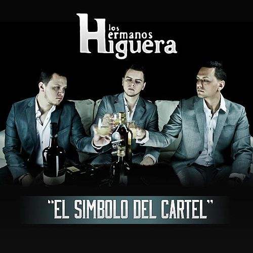 Play & Download El Símbolo Del Cártel by Los Hermanos Higuera | Napster