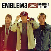 Nothing To Lose by Emblem3