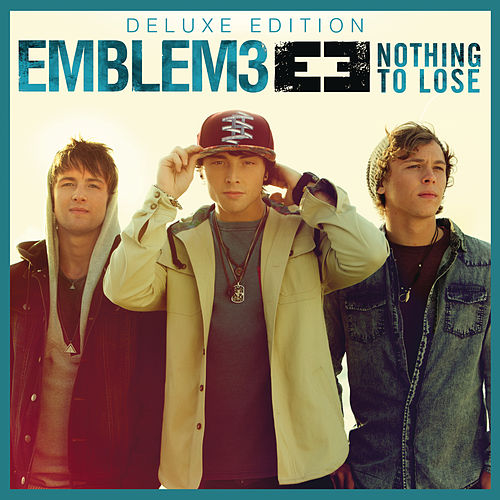 Play & Download Nothing To Lose (Deluxe Version) by Emblem3 | Napster