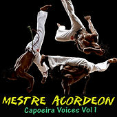 Capoeira Voices Vol 1 by Mestre Acordeon