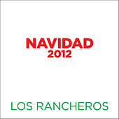 Play & Download Navidad 2012 - Single by Los Rancheros | Napster