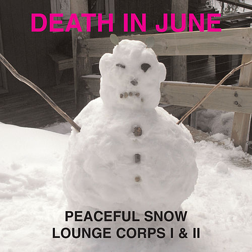 Peaceful Snow Lounge Corps I & II von Death in June