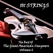The Best of the Great American Composers Volume 6 by 101 Strings Orchestra