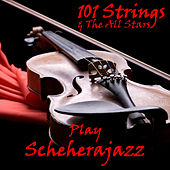 Plus the All Stars Play Scheherajazz by 101 Strings Orchestra