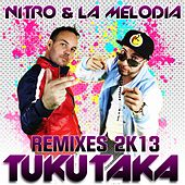 Tukutaka (Remixes 2K13) by Nitro