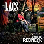 Play & Download Keep It Redneck by The Lacs | Napster