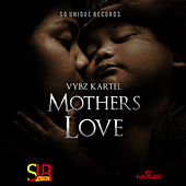 Play & Download Mothers Love - Single by VYBZ Kartel | Napster