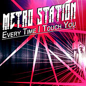Play & Download Every Time I Touch You by Metro Station | Napster